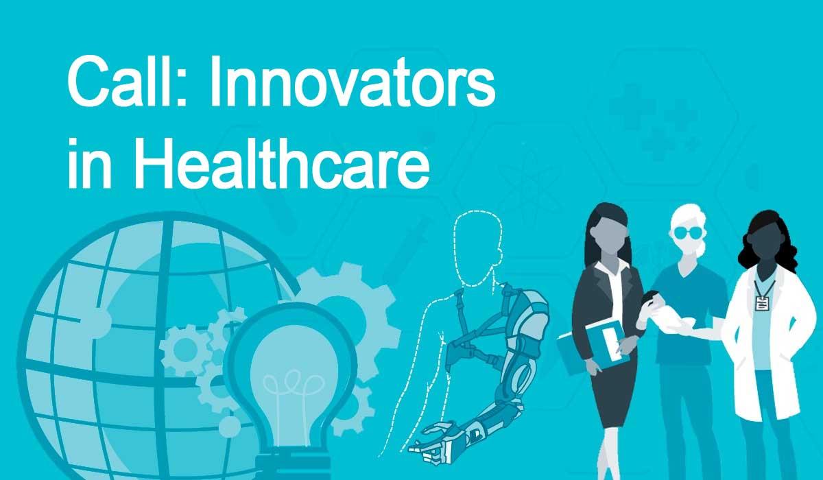 Call: Innovators in Healthcare